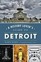 A History Lover's Guide to Detroit (History & Guide)