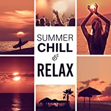 Summer Chill & Relax – Holiday Chill Out Music, Beach Party, Dance Floor, Hot Music, Ibiza Lounge