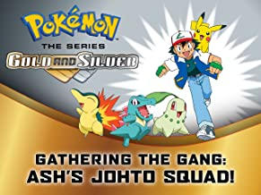 Pokémon: Gathering the Gang-Ash's Johto Squad!