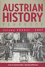 Austrian History Yearbook: Homosexual Scandal in Viena, 1900-1910; The Riehl Trial in Fin-De Siecle Cisleithania; 1982 L'viv White Slavery Trial; Einrichtungswerk of Cardinal Kollonich;