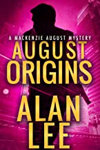 August Origins (An Action Mystery (Mackenzie August series) Book 1)