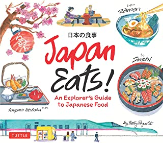 Japan Eats!: An Explorer's Guide to Japanese Food (E