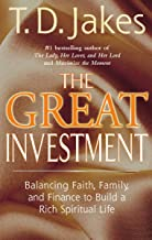 The Great Investment: Balancing. Faith, Family and Finance to Build a Rich Spiritual Life (English Edition)