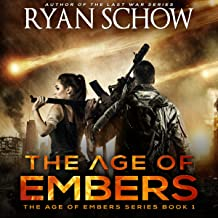 The Age of Embers (A Post-Apocalyptic Survival Thriller): The Age of Embers, Book 1