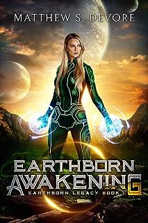 Earthborn Awakening (Earthborn Legacy Book 1)