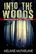 Into the Woods: A Collection of Three Dark Reads (Twisted Tales from the Jaw Book 1)