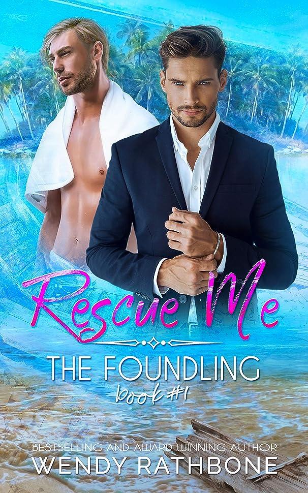 子供っぽい価値のない暗黙Rescue Me: The Foundling Trilogy - Book One (English Edition)