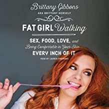Fat Girl Walking: Sex, Food, Love, and Being Comfortable in Your Skin...Every Inch of It