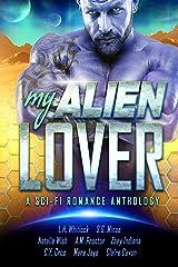 My Alien Lover: A Sci-Fi Romance Anthology Kindle Edition