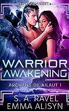 Warrior Awakening: Alien Warrior Science Fantasy Romance (Archans of Ailaut Book 1)