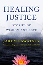 Healing Justice: Stories of Wisdom and Love (How to Die Smiling Book 3) (English Edition)