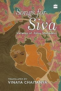 Songs for Siva: Vacanas of Akka Mahadevi