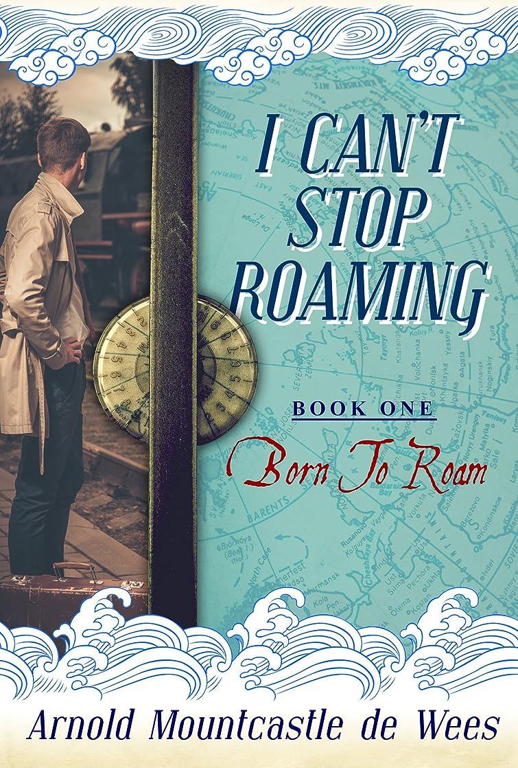 パワー行動ショートI Can't Stop Roaming: Book One: Born to Roam (English Edition)