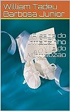 A saga do irmãozinho e do irmãozão (Portuguese Edition)