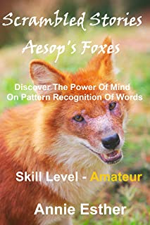 Scrambled Stories: Aesop's Foxes (Annotated & Narrated in Scrambled Words) Skill Level - Amateur