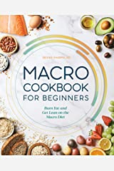 Macro Cookbook for Beginners: Burn Fat and Get Lean on the Macro Diet Kindle Edition