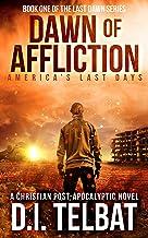 DAWN of AFFLICTION: America's Last Days (Last Dawn Trilogy Book 1)