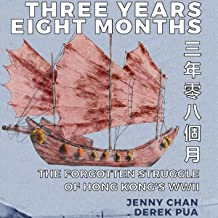 Three Years Eight Months: The Forgotten Struggle of Hong Kong's WWII