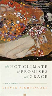 The Hot Climate of Promises and Grace: 64 Stories (English Edition)