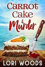 Carrot Cake & Murder: A Sweet Treats Cozy Mystery Book 7