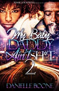 My Baby Daddy Ain't Sh*t 2: the finale