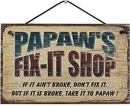 Egbert's Treasures 5 x 8 Fix-It – Señal de Tienda Que Dice Papaw's Fix it Shop si no está Roto, no lo arregle. Pero si está Roto, llévalo a Papaw! Cartel Decorativo para el hogar Universal