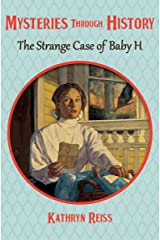 The Strange Case of Baby H (Mysteries through History Book 18) Kindle Edition