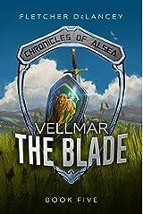 Vellmar the Blade (Chronicles of Alsea Book 5) Kindle Edition