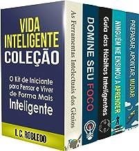 Vida Inteligente: Coleção (Livros 1-5): O Kit de Iniciante para Pensar e Viver de Forma Mais Inteligente (Domine Sua Ment...