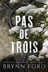 Pas de Trois (The Four Families Book 3) Kindle Edition
