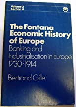 Banking and Industrialization in Europe, 1750-1914 (Economic History of Europe)