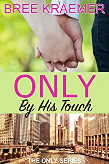 Only By His Touch (The Only Series Book 1)