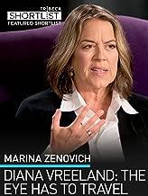 Marina Zenovich: Diana Vreeland: The Eye Has to Travel