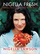 Nigella Fresh: Delicious Flavors on Your Plate All Year Round (English Edition)