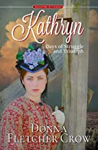 Kathryn: Days of Struggle and Triumph (Daughters of Courage Book 1)