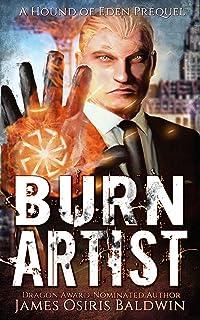 Burn Artist: An Alexi Sokolsky Prequel: An Alexi Sokolsky Supernatural Thriller (Alexi Sokolsky: Hound of Eden Book 0) (English Edition)