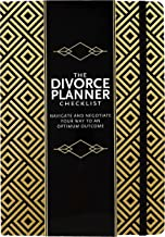 The Divorce Planner Checklist: Navigate and Negotiate Your Way to an Optimum Outcome