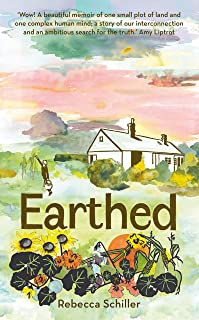 Earthed: A Memoir, 'A beautiful memoir of one small plot of land and one complex human mind' Amy Liptrot
