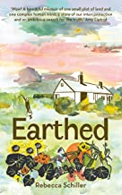 Earthed: A Memoir, 'A beautiful memoir of one small plot of land and one complex human mind' Amy Liptrot (English Edition)
