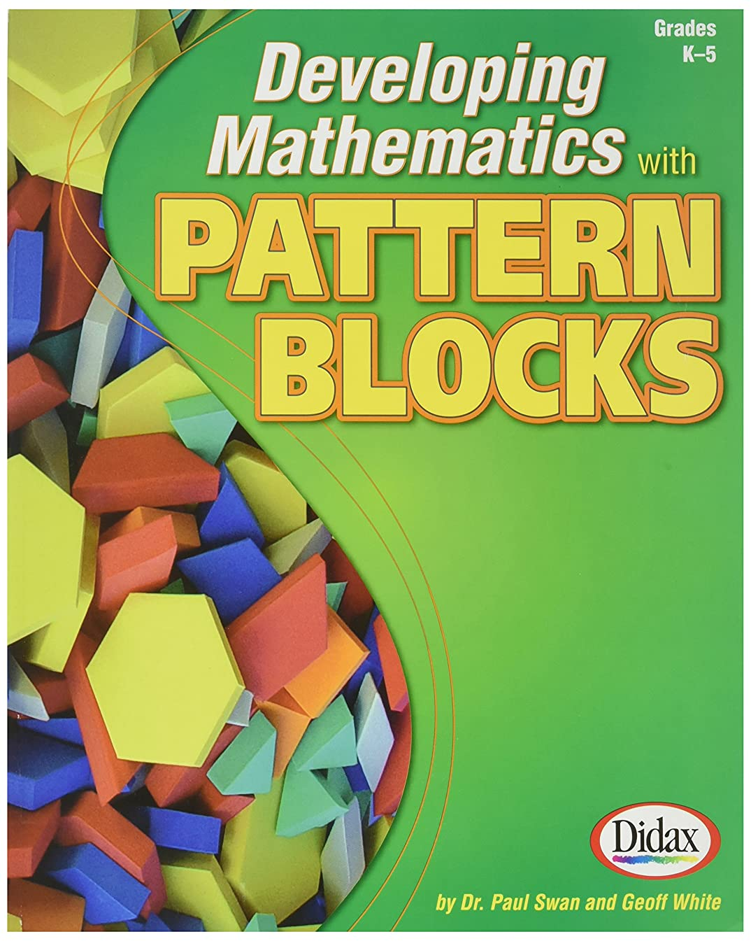 Didax Educational Resources Developing Math with Pattern Blocks