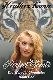 Perfect Scents (The Weregal Chronicles Book 1)