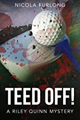 Teed Off!: A Riley Quinn Sports Action Mystery Kindle Edition