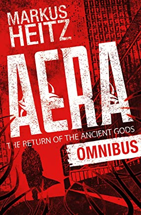 Aera: The Return of the Ancient Gods Omnibus: A wonderfully twisty thriller by the internationally bestselling author of The Dwarves (Aera: The Return of the Gods)
