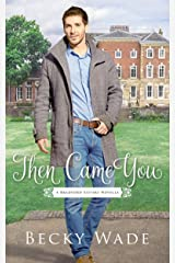 Then Came You: A Bradford Sisters Novella Kindle Edition