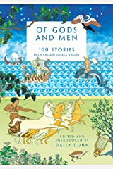 Of Gods and Men: 100 Stories from Ancient Greece and Rome Kindle Edition