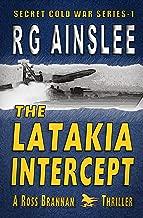 The Latakia Intercept: A Ross Brannan Thriller (The Secret Cold War Book 1)
