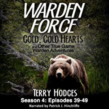 Warden Force: Cold, Cold Hearts and Other True Game Warden Adventures: Episodes 39-49
