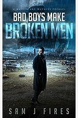 Bad Boys Make Broken Men: A Mayhem & Madness Prequel (Mayhem and Madness) Kindle Edition