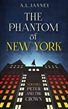 The Phantom of New York: Volume I - Peter and the Crown