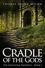 Cradle of the Gods: A Fantasy Adventure (The Soulstone Prophecy Book 1)